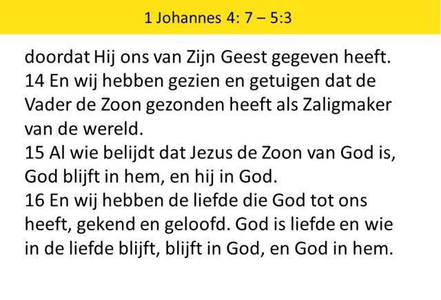 1 Johannes 4-5 - doordat Hij ons+van Zijn Geest gegeven heeft.