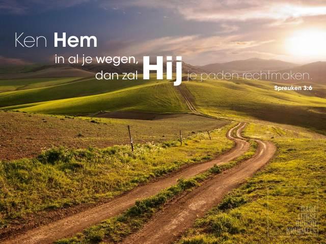 Ken Hem in al uw wegen - Spr 3-6 - Pinterest