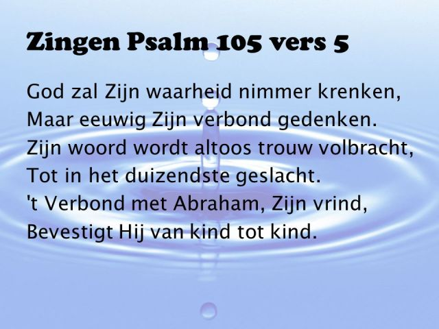 Psalm 105 - God zal zijn waarheid nimmer krenken - SlidePlayer