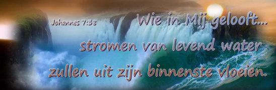Wie in Mij gelooft - stromen van levend water - Israël Gods keuze - Weebly