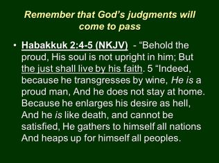 Habakuk 2 4-5 - Justs shall live by Faith - SlidePlayer