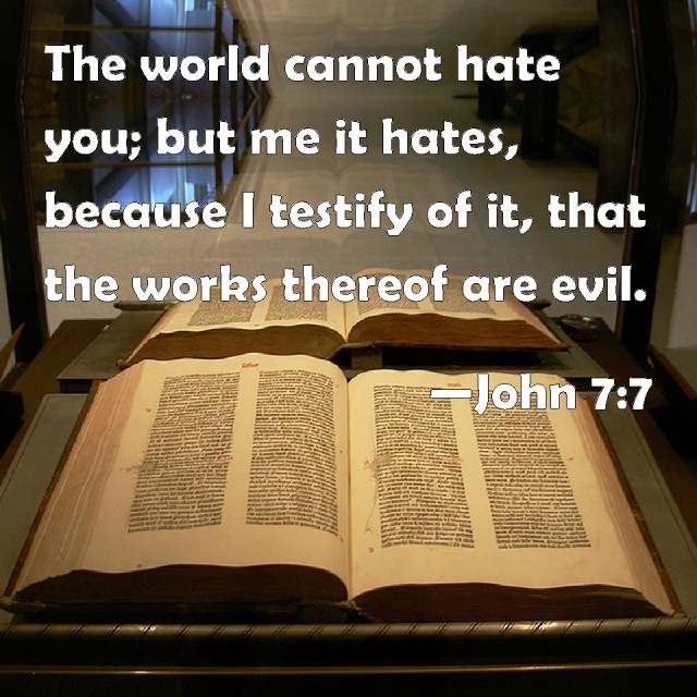 Johannes 7 7 - but Me it hates - BiblePic