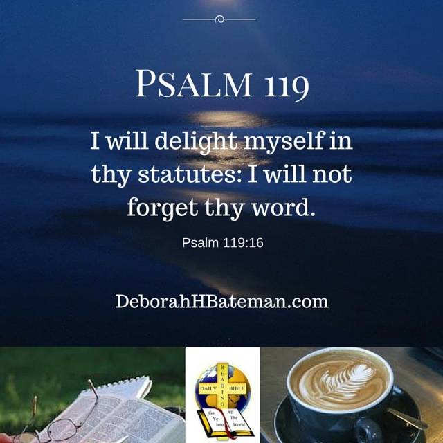 Psalm 119 16 - I will not forget - Deborah H Bateman