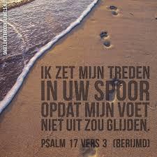 psalm 17 3 - Ik zet mijn treden in uw spoor - Pinterest