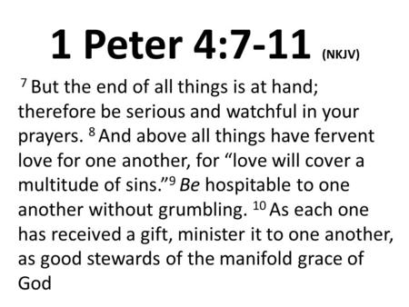 1 Petrus 4 7-10 - love will cover a multitude of sins - SlidePlayer