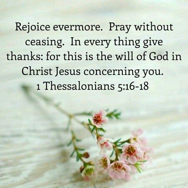 1 Thessalonicenzen 5 16-17 - Rejoice and pray without ceasing - Pinterest