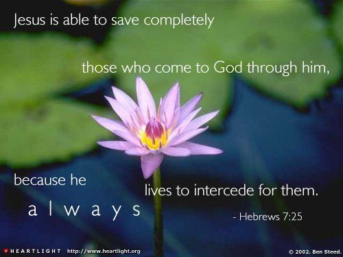 Hebreeën 7 25 - He always lives to intercede - Pinterest