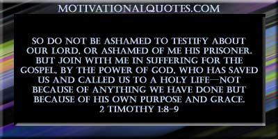 2 Timoteüs 1 8-9 - So do not be ashamed - Pinterest