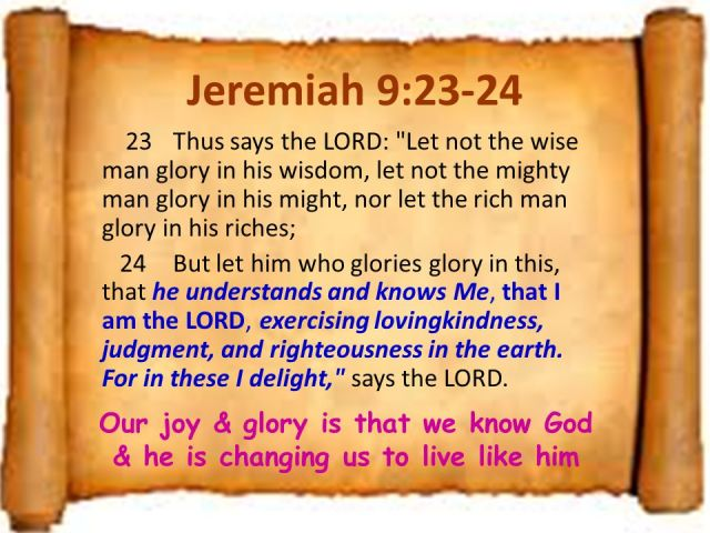 Jeremia 9 23-24 - glory & joy that we know God - SlidePlayer