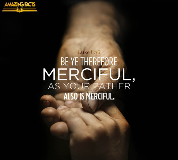 Lukas 6 36 - Be merciful - Amazing facts