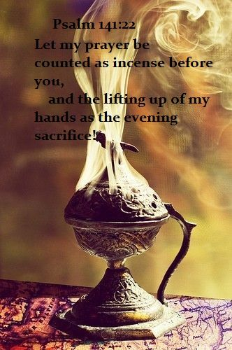 Psalm 141 2 - Let my prayer be counted - Pinterest