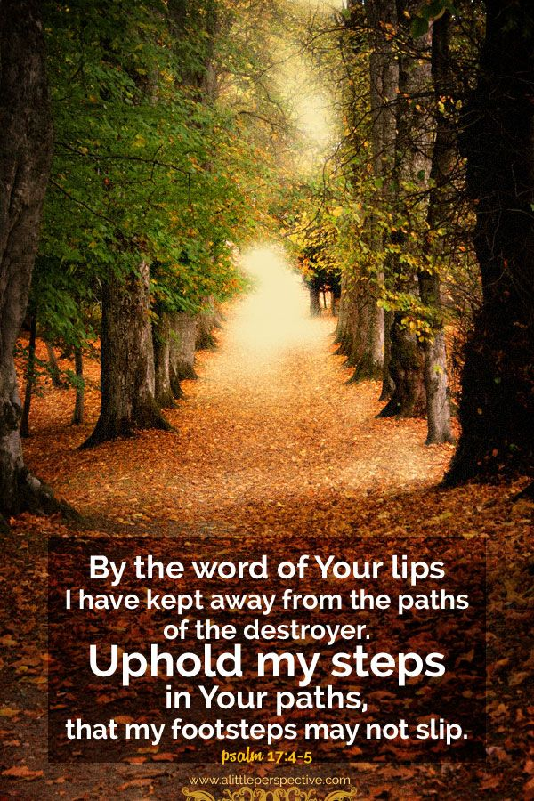 Psalm 17 4 - Uphold my steps - Pinterest