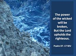 Psalm 37 17 - The power of the wicked will be broken - Pinterest
