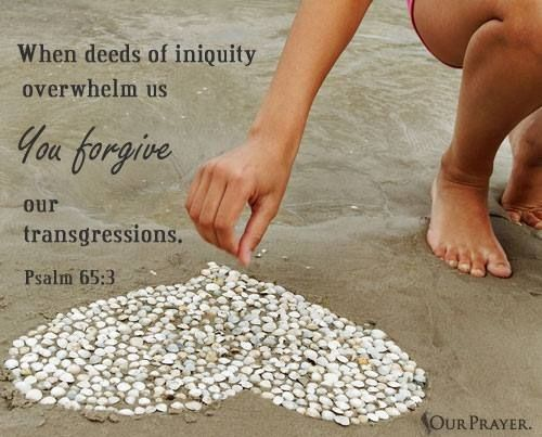 Psalm 65 3-4 - When deeds of iniquity - Pinterest