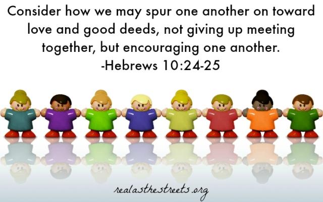 Hebreeën 10 24-25 - Let us not forsake - RealAsTheStreetorg