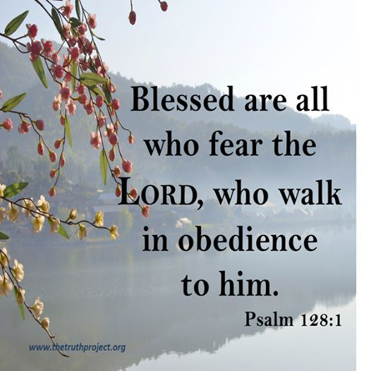 Psalm 128 1 - Blessed are all who fear the Lord - Pinterest