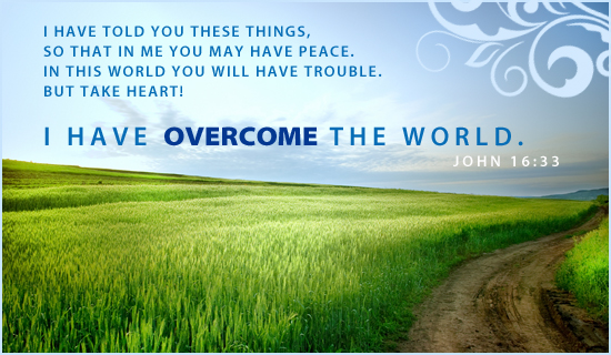 Johannes 16 33 - Take heart I have overcome the world - Odyssey